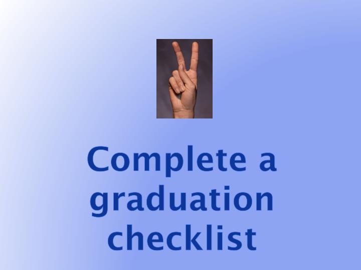 Complete a graduation checklist