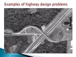 examples of highway design problems6