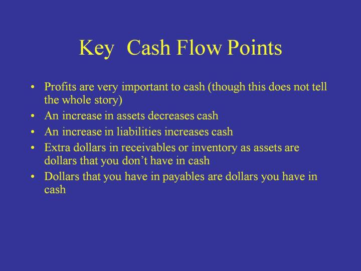 Key  Cash Flow Points