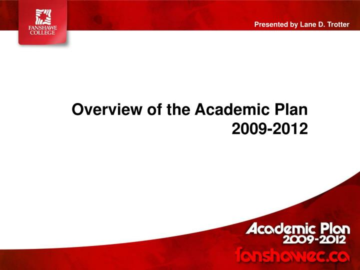 Overview of the academic plan 2009 2012