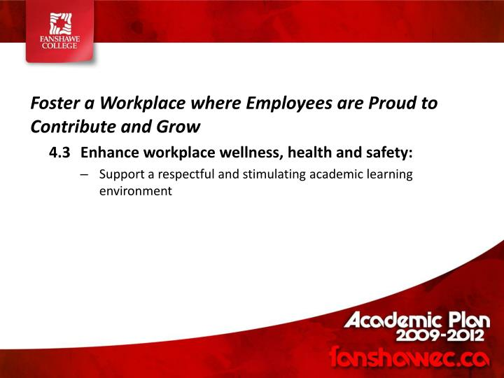 Foster a Workplace where Employees are Proud to Contribute and Grow