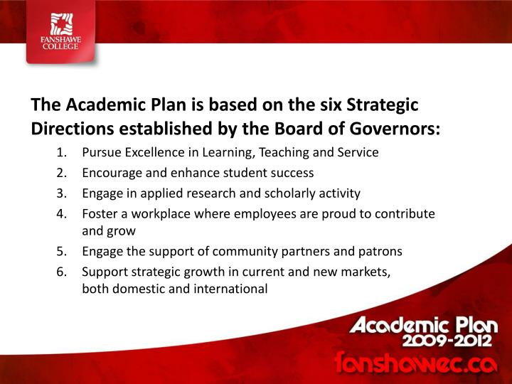 The Academic Plan is based on the six Strategic Directions established by the Board of Governors: