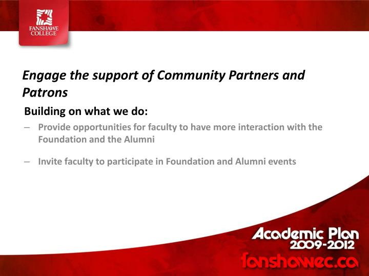 Engage the support of Community Partners and Patrons