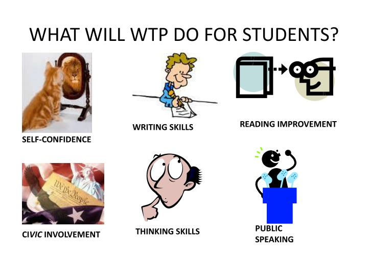 WHAT WILL WTP DO FOR STUDENTS?