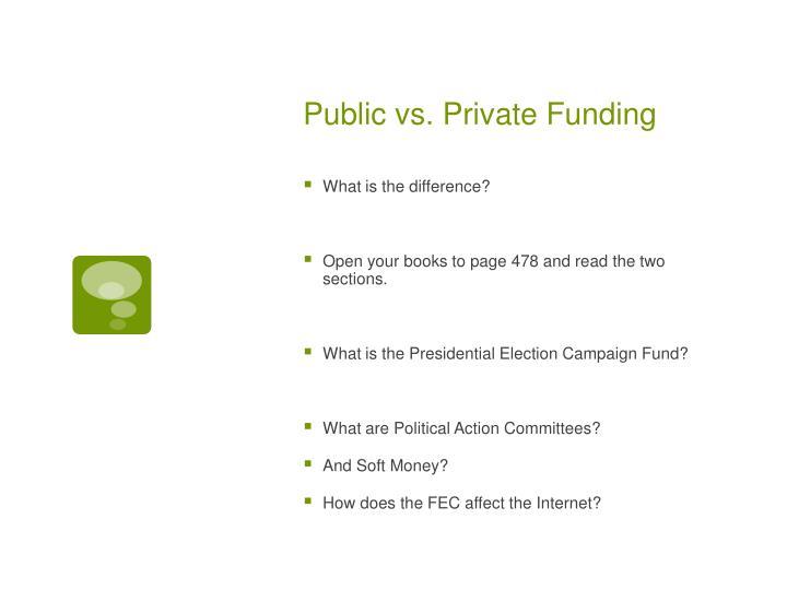 Public vs. Private Funding