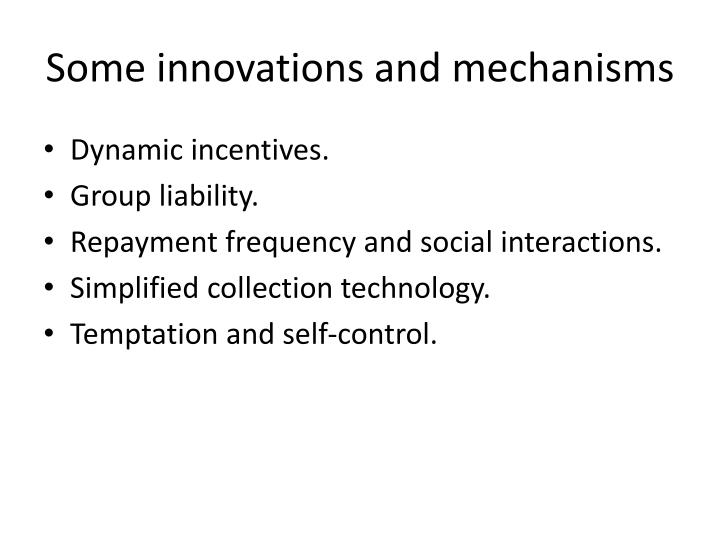 Some innovations and mechanisms