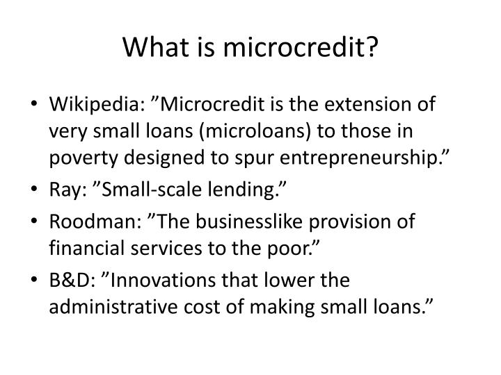 What is microcredit?
