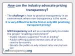 how can the industry advocate pricing transparency