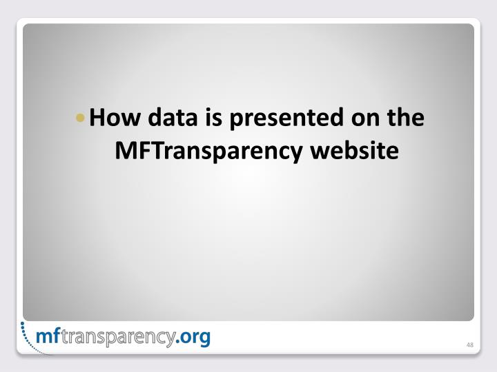 How data is presented on the MFTransparency website