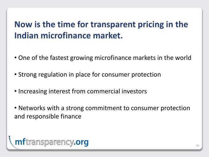 Now is the time for transparent pricing in the Indian microfinance market.