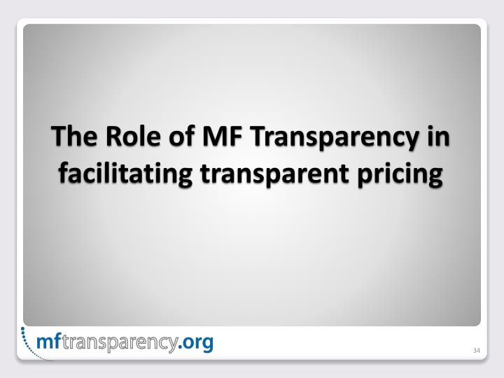 The Role of MF Transparency in facilitating transparent pricing