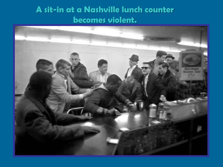 A sit-in at a Nashville lunch counter becomes violent.