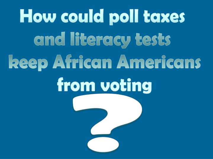 How could poll taxes