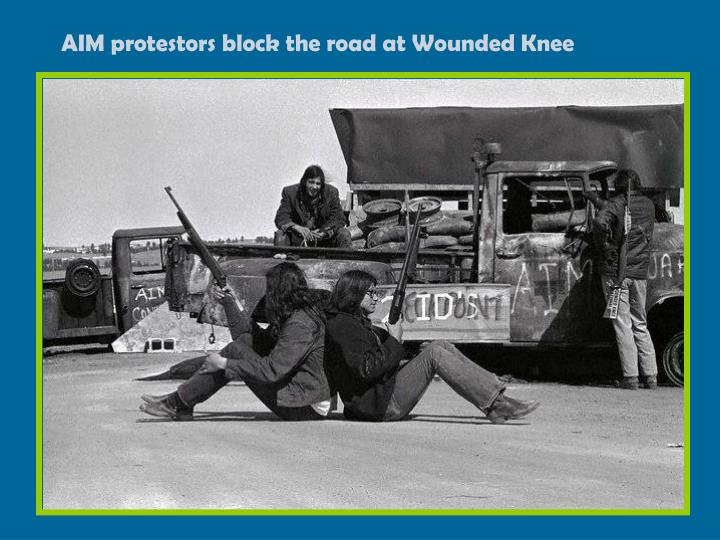AIM protestors block the road at Wounded Knee