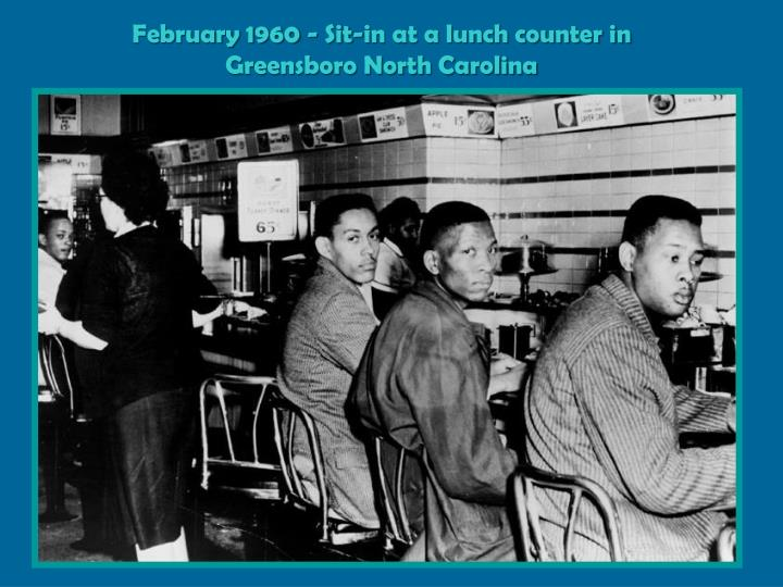 February 1960 - Sit-in at a lunch counter in Greensboro North Carolina
