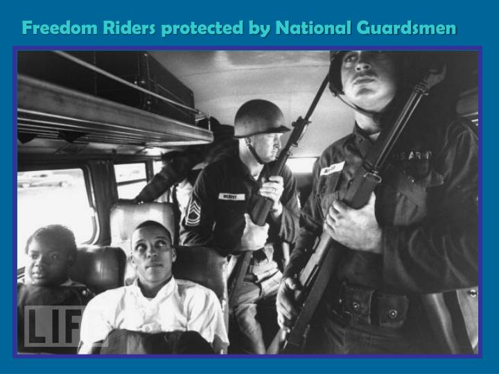 Freedom Riders protected by National Guardsmen