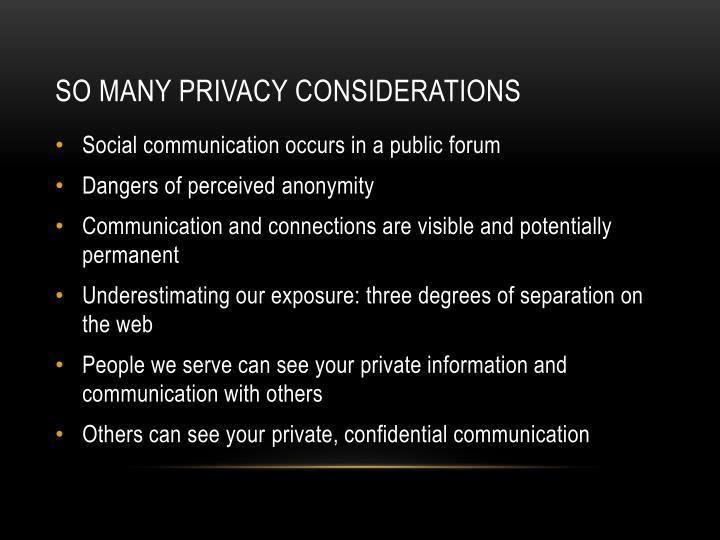 So many Privacy Considerations