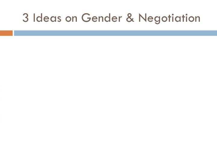 3 Ideas on Gender & Negotiation