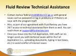 fluid review technical assistance