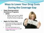 ways to lower your drug costs during the coverage gap1