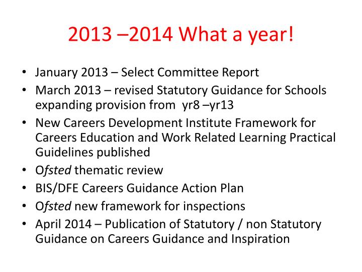2013 –2014 What a year!