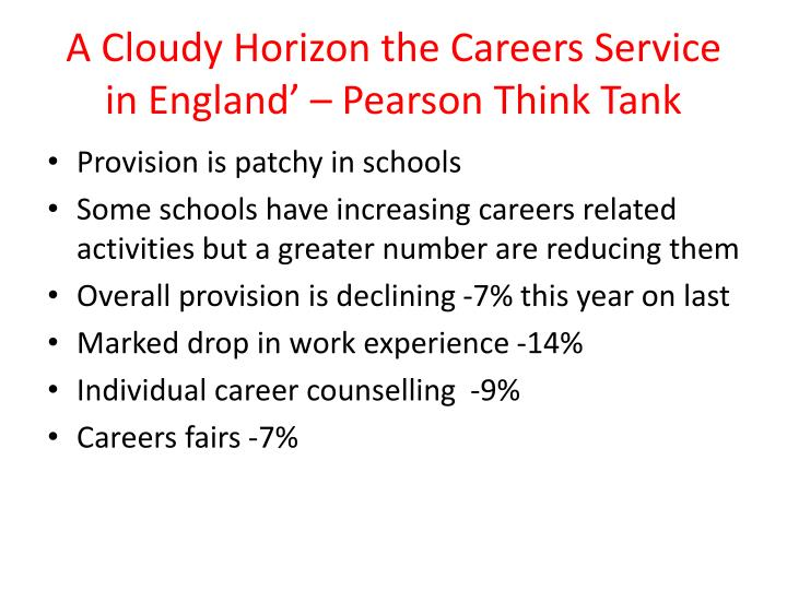 A Cloudy Horizon the Careers Service in England' – Pearson Think Tank