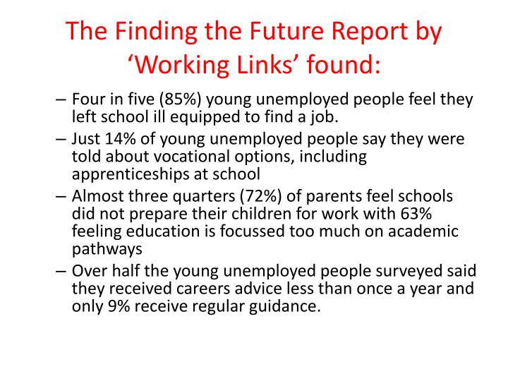 The Finding the Future Report by 'Working Links' found: