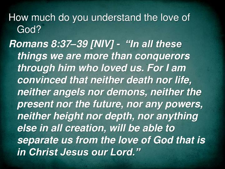 How much do you understand the love of God?
