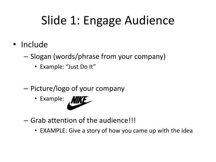 Slide 1: Engage Audience