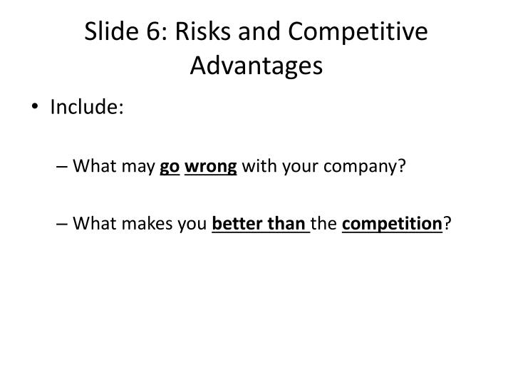 Slide 6: Risks and Competitive Advantages