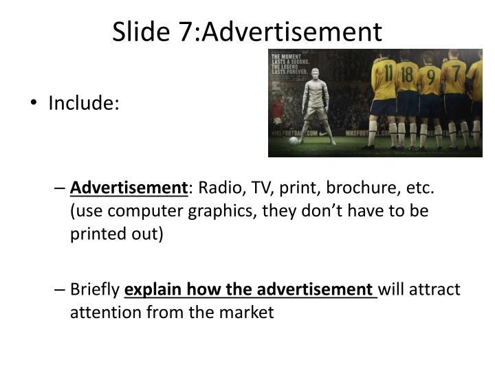 Slide 7:Advertisement