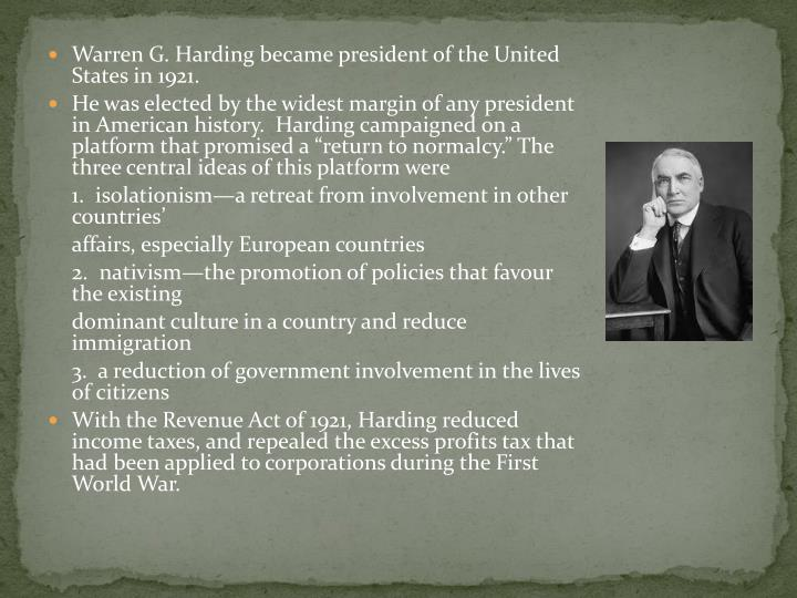 Warren G. Harding became president of the United States in 1921.