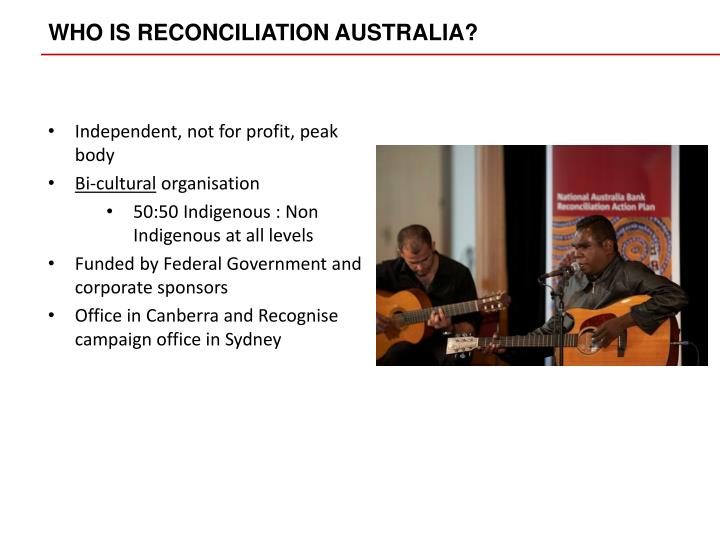 WHO IS RECONCILIATION AUSTRALIA?