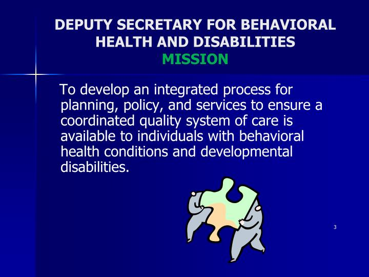 DEPUTY SECRETARY FOR BEHAVIORAL HEALTH AND DISABILITIES