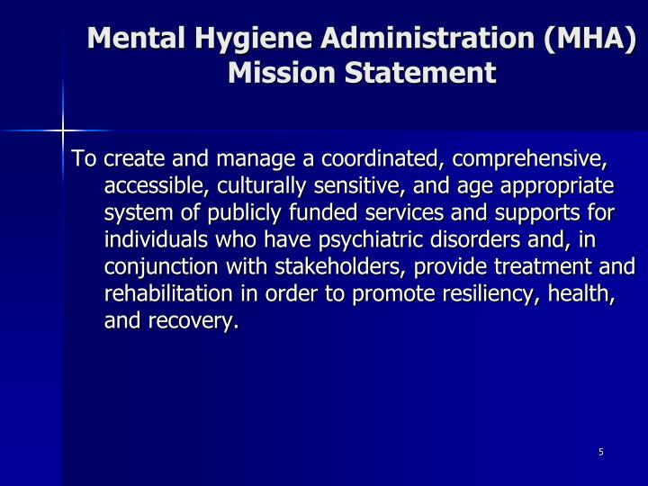 Mental Hygiene Administration (MHA) Mission Statement