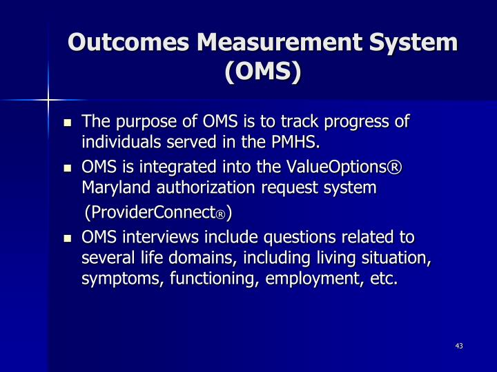 Outcomes Measurement System (OMS)