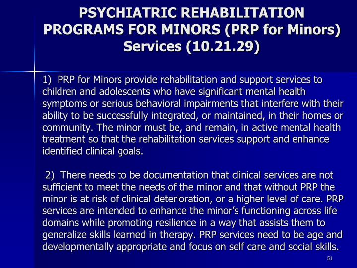 PSYCHIATRIC REHABILITATION PROGRAMS FOR MINORS (PRP for Minors) Services (10.21.29)
