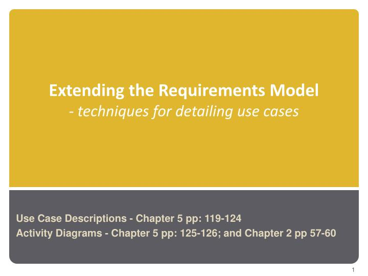 Extending the requirements model techniques for detailing use cases