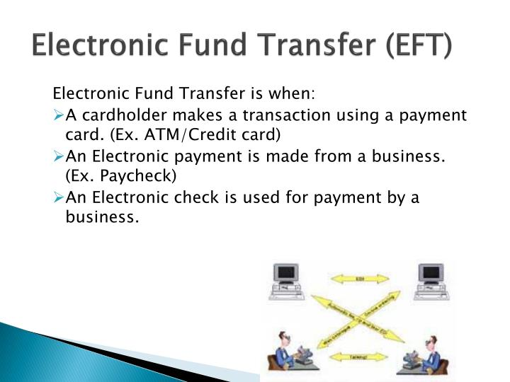 Electronic Fund Transfer (EFT)