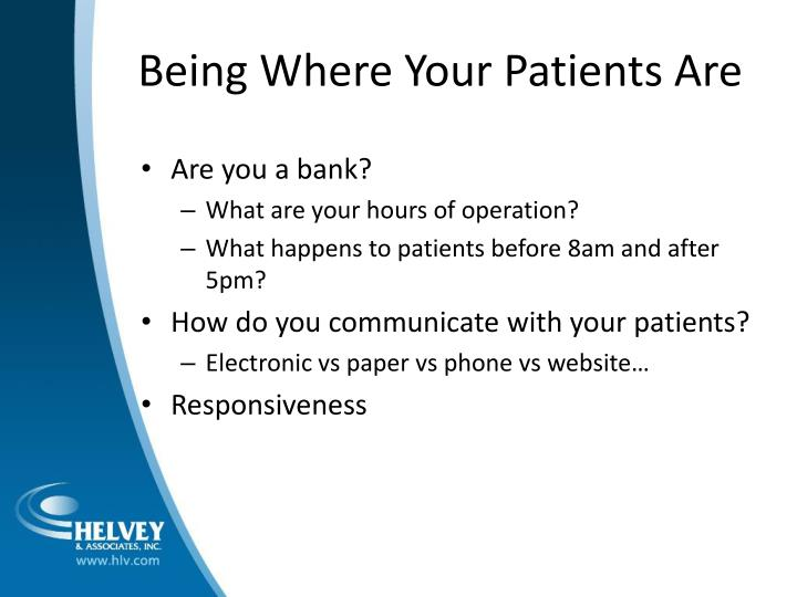 Being Where Your Patients Are