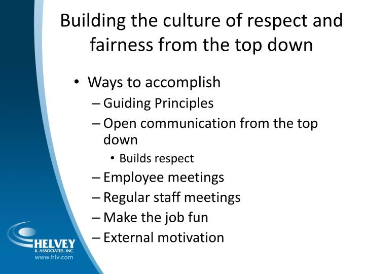 Building the culture of respect and fairness from the top down
