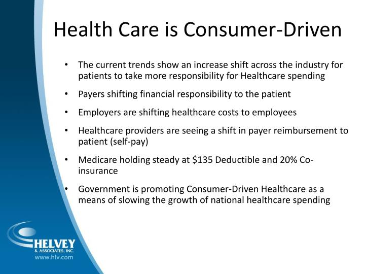 Health care is consumer driven