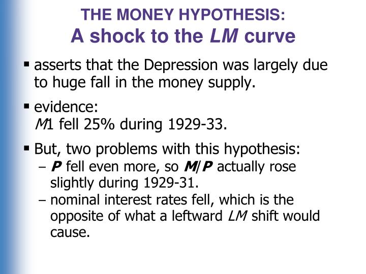 THE MONEY HYPOTHESIS: