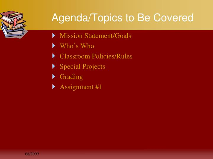 Agenda/Topics to Be Covered