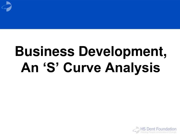 Business development an s curve analysis