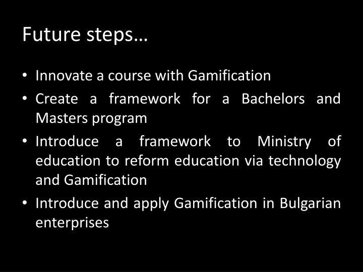 Future steps…