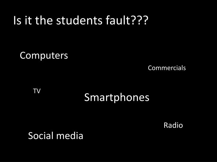 Is it the students fault???