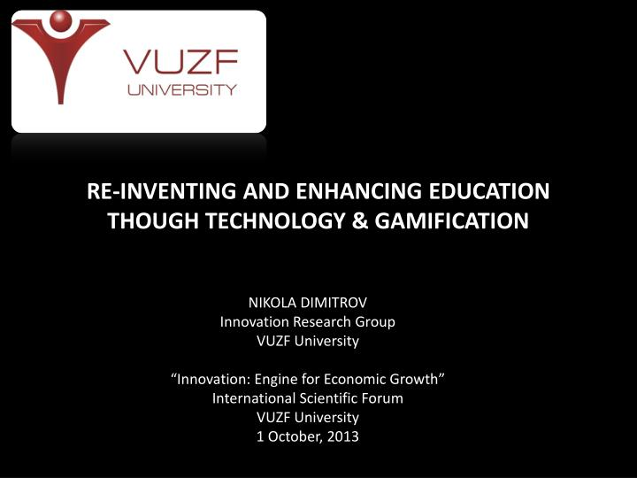 re inventing and enhancing education though technology gamification