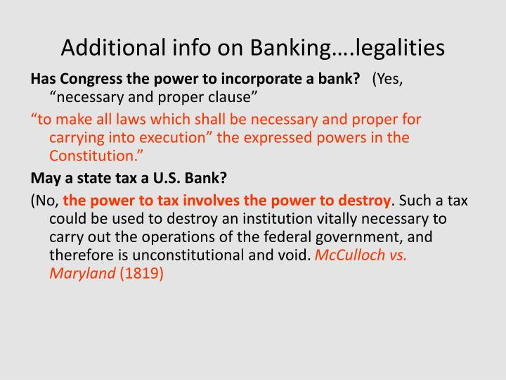 Additional info on Banking….legalities