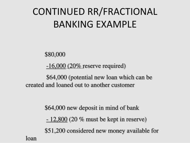 CONTINUED RR/FRACTIONAL BANKING EXAMPLE